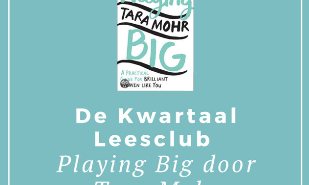 De Kwartaal Leesclub: Playing Big door Tara Mohr