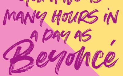 Waarom Beyoncé haar 24 uren per dag toch nét iets anders zijn dan de jouwe en wat je er van kan leren